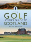 The Golf Lover's Guide to Scotland - eBook