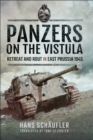 Panzers on the Vistula : Retreat and Rout in East Prussia 1945 - eBook