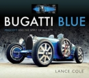 Bugatti Blue : Prescott and the Spirit of Bugatti - Book