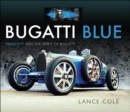 Bugatti Blue : Prescott and the Spirit of Bugatti - eBook