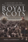 A History of the 9th (Highlanders) Royal Scots : The Dandy Ninth - Book