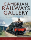 Cambrian Railways Gallery : A Pictorial Journey Through Time - eBook