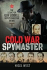 Cold War Spymaster : The Legacy of Guy Liddell, Deputy Director of MI5 - eBook