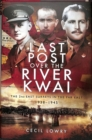 Last Post over the River Kwai : The 2nd East Surreys in the Far East 1938-1945 - Book