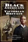 Black Americans in Victorian Britain - Book