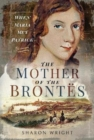 The Mother of the Brontes : When Maria Met Patrick - Book