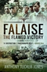 Falaise: The Flawed Victory : The Destruction of Panzergruppe West, August 1944 - Book