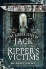 The Hidden Lives of Jack the Ripper's Victims - Book