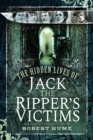 The Hidden Lives of Jack the Ripper's Victims - eBook