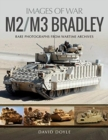 M2/M3 Bradley : Rare Photographs from Wartime Archives - Book
