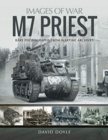 M7 Priest : Rare Photographs from Wartime Archives - Book