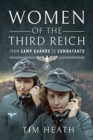 Women of the Third Reich : From Camp Guards to Combatants - Book