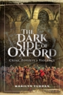 The Dark Side of Oxford : Crime, Poverty and Violence - eBook
