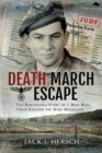 Death March Escape : The Remarkable Story of a Man Who Twice Escaped the Nazi Holocaust - Book