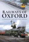 Railways of Oxford : A Transport Hub that Links Britain - Book
