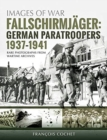 Fallschirmjager: German Paratroopers - 1937-1941 : Rare Photographs from Wartime Archives - Book
