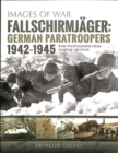 Fallschirmjager: German Paratroopers - 1942-1945 : Rare Photographs from Wartime Archives - Book