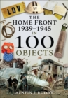 The Home Front 1939-1945 in 100 Objects - eBook