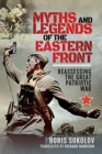 Myths and Legends of the Eastern Front : Reassessing the Great Patriotic War - Book