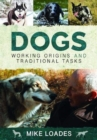 Dogs: Working Origins and Traditional Tasks - Book