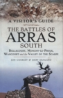 The Battles of Arras: South : Bullecourt, Monchy-le-Preux, Wancourt and the Valley of the Scarpe - Book