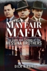 The Mayfair Mafia : The Lives and Crimes of the Messina Brothers - Book