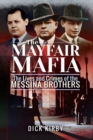 The Mayfair Mafia : The Lives and Crimes of the Messina Brothers - eBook