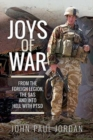 Joys of War : From the Foreign Legion and the SAS, and into Hell with PTSD - Book