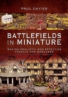 Battlefields in Miniature : Making Realistic and Effective Terrain for Wargames - Book