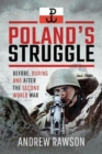 Poland's Struggle : Before, During and After the Second World War - Book