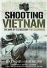 Shooting Vietnam : The War By Its Military Photographers - eBook