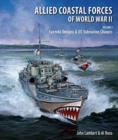 Allied Coastal Forces of World War II : Volume I: Fairmile Designs & US Submarine Chasers - Book