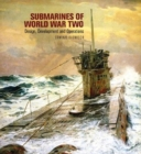 Submarines of World War Two : Design, Development & Operations - Book
