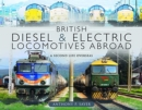 British Diesel and Electric Locomotives Abroad : A Second Life Overseas - Book