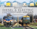 British Diesel and Electric Locomotives Abroad : A Second Life Overseas - eBook