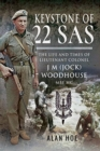 Keystone of 22 SAS : The Life and Times of Lieutenant Colonel J M (Jock) Woodhouse MBE MC - Book