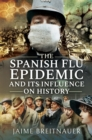 The Spanish Flu Epidemic and its Influence on History - eBook