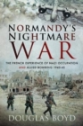 Normandy's Nightmare War : The French Experience of Nazi Occupation and Allied Bombing 1940-45 - Book