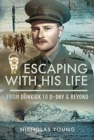 Escaping with His Life : From Dunkirk to Germany via Norway, North Africa and Italian POW Camps - Book