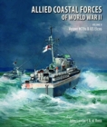 Allied Coastal Forces of World War II : Volume II: Vosper MTBs and US Elcos - Book