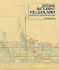 German Battleship Helgoland : as detailed in the original builders' plans - Book