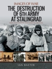 The Destruction of 6th Army at Stalingrad - eBook