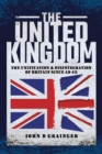The United Kingdom : The Unification and Disintegration of Britain since AD 43 - eBook