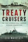 Treaty Cruisers - SHORT RUN RE-ISSUE : The First International Warship Building Competition - Book