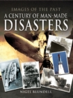 A Century of Man-Made Disasters - eBook