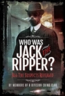 Who was Jack the Ripper? : All the Suspects Revealed - Book