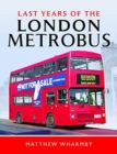 Last Years of the London Metrobus - Book