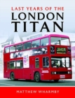 Last Years of the London Titan - Book
