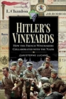 Hitler's Vineyards : How the French Winemakers Collaborated with the Nazis - Book