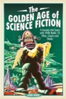 The Golden Age of Science Fiction : A Journey into Space with 1950s Radio, TV, Films, Comics and Books - Book